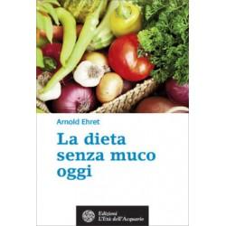 La Dieta Senza Muco Oggi - Libro